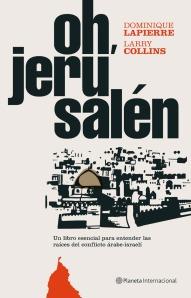 Oh Jerusalén, de Dominique Lapierre y Larry Collins